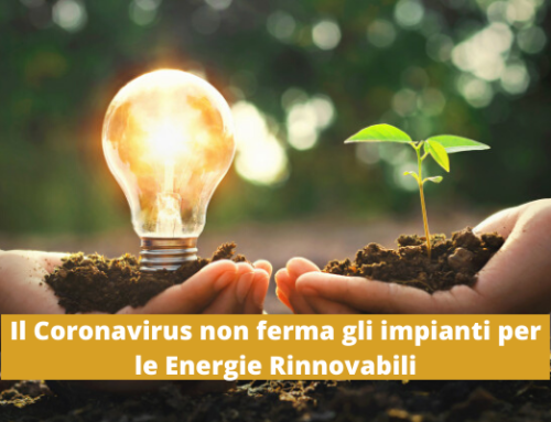 Si fermano i cantieri, costretti a chiudere a causa del Coronavirus, ma non si arrestano i lavori per gli impianti di energie rinnovabili.