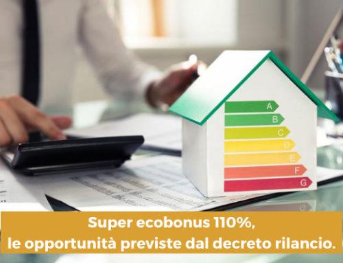 Super ecobonus 110%: come cogliere al meglio le nuove opportunità previste dal decreto rilancio!