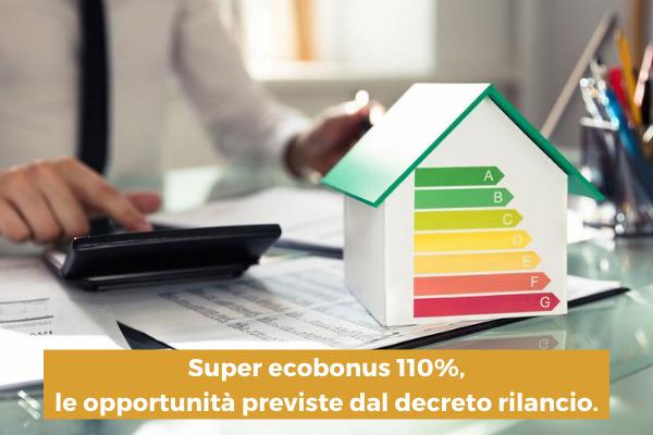 Superecobonus 110% le opportunità previste dal decreto rilancio